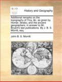 Additional Remarks on the Topography of Troy, in Answer to Mr Bryant's Last Publications, John B. S. Morritt, 1170411401