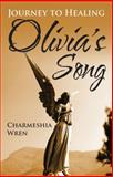 Olivia's Song, Charmeshia Wren, 147871140X