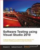 Software Testing using Visual Studio 2010, Kumar, N. Satheesh and Subashni, S., 1849681406