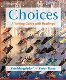 Choices : A Writing Guide with Readings, Mangelsdorf, Kate and Posey, Evelyn, 0312611404