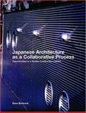 Japanese Architecture As a Collaborative Process : Opportunities in a Flexible Construction Culture, Buntrock, Dana, 0419251405