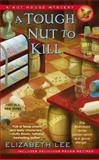 A Tough Nut to Kill, Elizabeth Lee, 0425261409