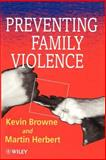 Preventing Family Violence, Browne, Kevin and Herbert, Martin, 0471941409