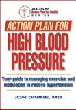 Action Plan for High Blood Pressure, Jon G. Divine and American College of Sports Medicine Staff, 0736051406