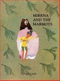 Mirrna and the Marmots, Peggy Capek, 0919441408