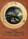 Diving for Sunken Treasure : Excerpts from the Jupiter Wreck Tilogy, Addario, Dominic, 0974341401