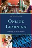 Online Learning : Strategies for K-12 Teachers, Journell, Wayne, 1475801408