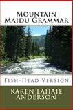 Mountain Maidu Grammar, Karen Anderson, 1496141407