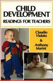 Child Development : Readings for Teachers, Violato, Claudio, 1550591401