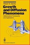Growth and Diffusion Phenomena : Mathematical Frameworks and Applications, Banks, Robert B., 3642081401