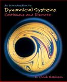 An Introduction to Dynamical Systems : Continuous and Discrete, Robinson, R. Clark, 0131431404