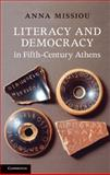 Literacy and Democracy in Fifth-Century Athens, Anna, Missiou and Missiou, Anna, 0521111404