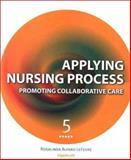 Applying Nursing Process : A Tool for Critical Thinking, Alfaro-Lefevre, Rosalinda A., 0781731402