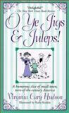O Ye Jigs and Juleps!, Virginia C. Hudson, 0884861406