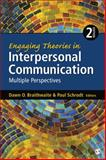 Engaging Theories in Interpersonal Communication : Multiple Perspectives, Braithwaite, Dawn O., 1452261407