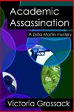 Academic Assassination, Victoria Grossack, 1492791407