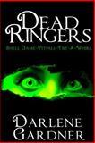 Dead Ringers Volumes 4-6, Darlene Gardner, 1495211401