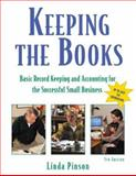 Keeping the Books : Basic Record Keeping and Accounting for the Successful Small Business, Pinson, Linda, 1574101404
