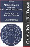 Moral Healing Through the Most Beautiful Names 9781871031409