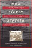 Una Storia Segreta : The Secret History of Italian American Evacuation and Internment During World War II, Lawrence Distasi (Editor) Sandra Gilbert (Foreword), 1890771406