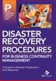 Disaster Recovery Procedures for Business Continuity Management : A Guide to Disaster Preparation and Response, , 1931591407