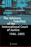 The Advisory Function of the International Court of Justice 1946 - 2005, Aljaghoub, Mahasen Mohammad, 3642071406
