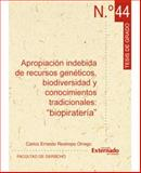 """Apropiación Indebida de Recursos Genéticos, Biodiversidad y Conocimientos Tradicionales : """"Biopiratería"""", Restrepo Orrego, Carlos Ernesto, 9587101405"""