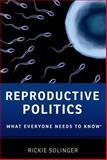 Reproductive Politics, Rickie Solinger, 0199811415