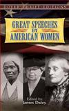Great Speeches by American Women, James Daley, 0486461416