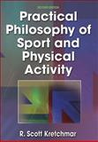 Practical Philosophy of Sport and Physical Activity, Kretchmar, R. Scott, 0736001417
