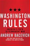 Washington Rules, Andrew J. Bacevich, 0805091416