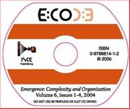 Emergence, Complexity and Organization : Issues 1-4 2004, Kurt A. Richardson, Jeffrey A. Goldstein, Peter M. Allen, David Snowden, 0976681412