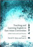 Teaching and Learning English in East Asian Universities : Global Visions and Local Practices, Lan Li, 1443861413
