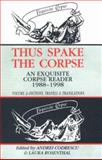 Thus Spake the Corpse Vol. 2 : An Exquisite Corpse Reader, 1988-1998, Andrei Codrescu, 1574231413