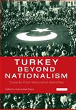 Turkey Beyond Nationalism : Towards Post-Nationalist Identities, Kieser, Hans-Lukas, 1845111419