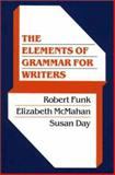 The Elements of Grammar for Writers, Funk, Robert, 0023401419