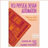 VLSI Physical Design Automation : Theory and Practice, Sait, Sadiq M. and Youssef, Habib, 0780311418