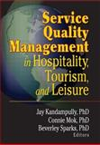 Service Quality Management in Hospitality, Tourism, and Leisure 9780789011411