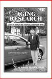Aging Research : A Look at Some of the Scientific Evidence on Aging, Massie, Harold, 1425101410