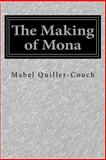 The Making of Mona, Mabel Quiller-Couch, 150034141X