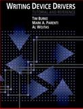 Writing Device Drivers : Tutorial and Reference, Burke, Tim and Parenti, Mark A., 1555581412