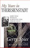 My Years in Theresienstadt, Gerty Spies, 1573921416
