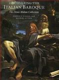 Discovering the Italian Baroque : The Denis Mahon Collection, Finaldi, Gabriele and Kitson, Michael, 0300071418