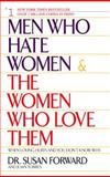 Men Who Hate Women and the Women Who Love Them, Susan Forward and Joan Torres, 0553381415