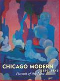 Chicago Modern, 1893-1945, Wendy Greenhouse, 0932171419