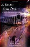 The Road from Orion Vol. 2 : A Surrreal Story Supporting the Isis Thesis, King, Judy Kay, 0976281414
