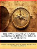 The Wave Theory of Light, Christiaan Huygens and Thomas Young, 1146461410