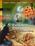Evolution and Prehistory : The Human Challenge, Haviland, William A. and Walrath, Dana, 1285061411