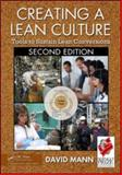 Creating a Lean Culture : Tools to Sustain Lean Conversions, Mann, David, 1439811415