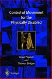 Control of Movement for the Physically Disabled : Control for Rehabilitation Technology, Popovic, Dejan and Sinkjaer, Thomas, 1447111419